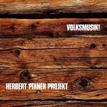 Herbert Pixner: Volksmusik!, CD