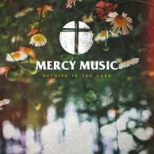 Mercy Music: Nothing In The Dark, CD