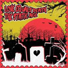 """Love Equals Death/The Static Age: Love Equals Death/The Static Age, Single 7"""""""