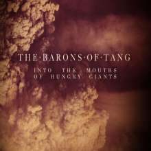The Barons Of Tang: Into The Mouths Of Hungry Giants, CD