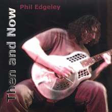 Phil Edgeley: Then & Now, CD