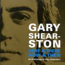 Gary Shearston: Here & There, Now & The, 2 CDs