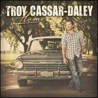 Troy Cassar-Daley: Home, CD