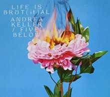 Andrea Keller: Life Is Brutal, CD