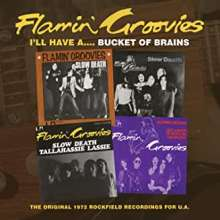 The Flamin' Groovies: I'll Have A Bucket Of Brains: The Original 1972 Rockfield Recordings For U. A., CD