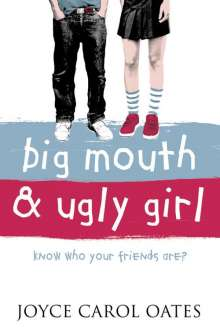 Joyce C. Oates: Big Mouth and Ugly Girl, Buch