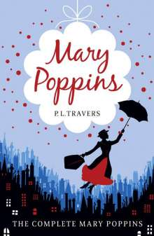 Pamela L. Travers: Mary Poppins - The Complete Collection, Buch