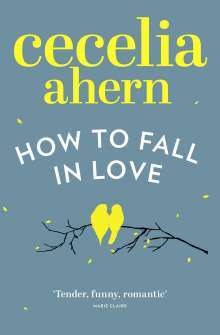 Cecelia Ahern: How to Fall in Love, Buch
