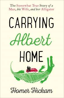 Homer Hickam: Carrying Albert Home, Buch