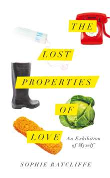 Sophie Ratcliffe: The Lost Properties of Love, Buch