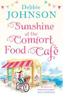 Debbie Johnson: Sunshine at the Comfort Food Cafe, Buch
