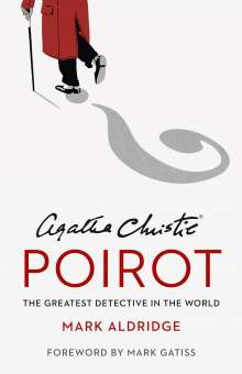 Mark Aldridge: Agatha Christie's Poirot: The Greatest Detective in the World, Buch
