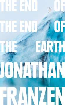 Jonathan Franzen: The End of the End of the Earth, Buch