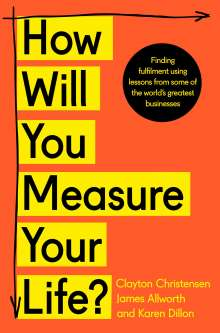 Clayton Christensen: How Will You Measure Your Life?, Buch