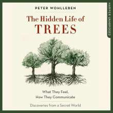 Peter Wohlleben: The Hidden Life of Trees: What They Feel, How They Communicate; Discoveries from a Secret World, MP3-CD