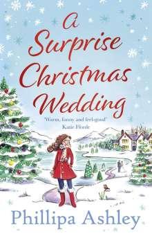 Phillipa Ashley: A Surprise Christmas Wedding, Buch