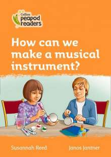 Susannah Reed: Level 4 - How can we make a musical instrument?, Buch