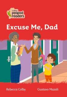 Rebecca Colby: Level 5 - Excuse Me, Dad, Buch