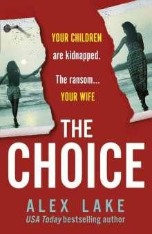 Alex Lake: The Choice, Buch