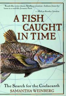 Samantha Weinberg: A Fish Caught in Time: The Search for the Coelacanth, Buch