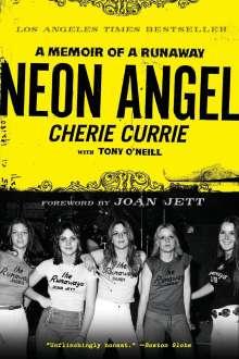 Cherie Currie: Neon Angel: A Memoir of a Runaway, Buch