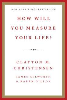 Clayton M. Christensen: How Will You Measure Your Life?, Buch