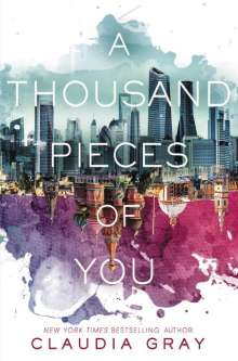 Claudia Gray: A Thousand Pieces of You, Buch