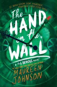 Maureen Johnson: The Hand on the Wall, Buch