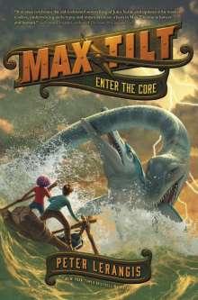 Peter Lerangis: Max Tilt: Enter the Core, Buch