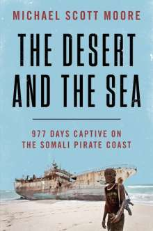 Michael Scott Moore: Desert and the Sea, Buch