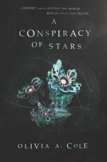Olivia A. Cole: A Conspiracy of Stars, Buch