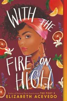 Elizabeth Acevedo: With the Fire on High, Buch