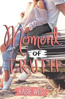 Kasie West: Moment of Truth, Buch