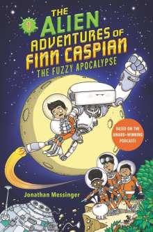 Jonathan Messinger: The Alien Adventures of Finn Caspian #1: The Fuzzy Apocalypse, Buch