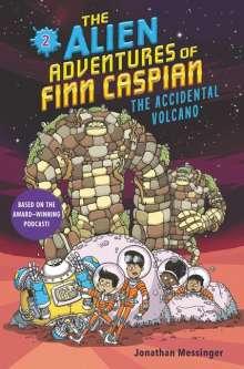 Jonathan Messinger: The Alien Adventures of Finn Caspian #2: The Accidental Volcano, Buch