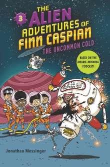 Jonathan Messinger: The Alien Adventures of Finn Caspian #3: The Uncommon Cold, Buch