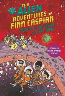 Jonathan Messinger: The Alien Adventures of Finn Caspian #4: Journey to the Center of That Thing, Buch