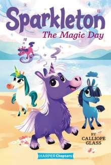 Calliope Glass: Sparkleton: The Magic Day, Buch