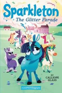 Calliope Glass: Sparkleton: The Glitter Parade, Buch
