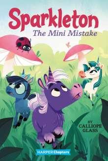 Calliope Glass: Sparkleton #3: The Mini Mistake, Buch
