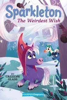 Calliope Glass: Sparkleton #4: The Weirdest Wish, Buch