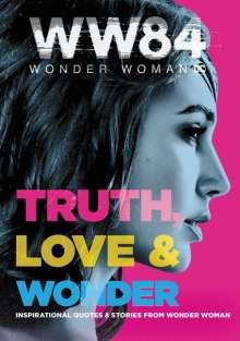 Alexandra West: Wonder Woman 1984: Truth, Love & Wonder: Inspirational Quotes & Stories from Wonder Woman, Buch
