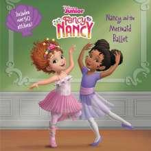 Nancy Parent: Disney Junior Fancy Nancy: Nancy and the Mermaid Ballet [With Stickers], Buch