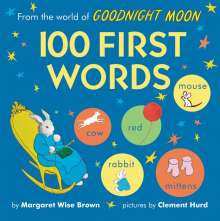 Margaret Wise Brown: From the World of Goodnight Moon: 100 First Words, Buch