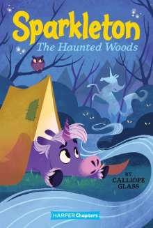 Calliope Glass: Sparkleton #5: The Haunted Woods, Buch