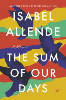 Isabel Allende: The Sum of Our Days: A Memoir, Buch