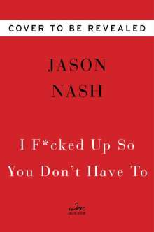 Jason Nash: I F*cked Up So You Don't Have To, Buch