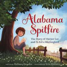 Bethany Hegedus: Alabama Spitfire: The Story of Harper Lee and To Kill a Mockingbird, Buch