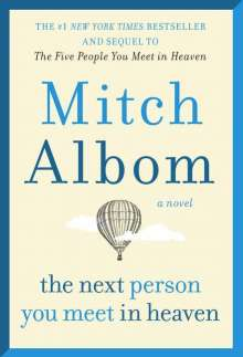 Mitch Albom: Next Person You Meet in Heaven: The Sequel to the Five People You Meet in Heaven, Buch