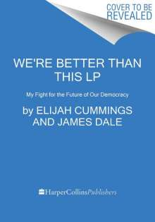 Elijah Cummings: We're Better Than This: My Fight for the Future of Our Democracy, Buch